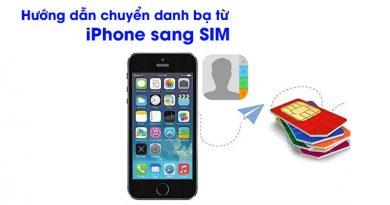 Hướng dẫn cách chuyển danh bạ từ iPhone sang sim