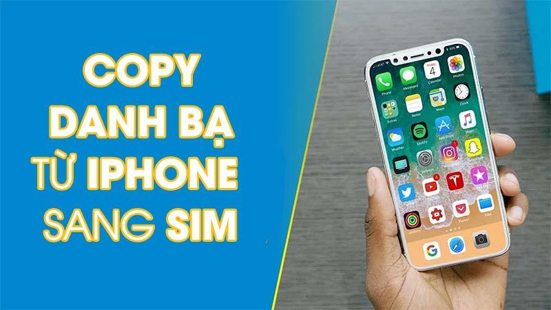 Hướng dẫn cách copy danh bạ từ iPhone sang sim