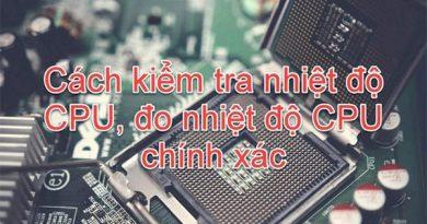 Hướng dẫn kiểm tra nhiệt độ CPU bằng CPU Z
