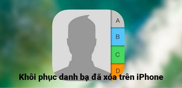 Cách khôi phục danh bạ đã xóa trên iPhone